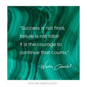 Success is not final, failure is not fatal